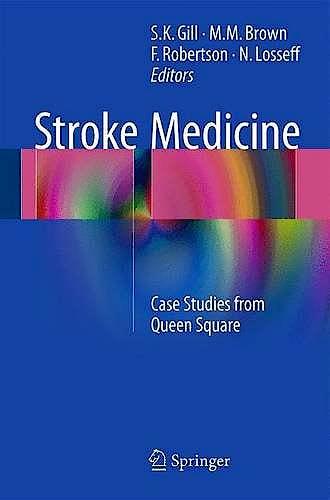 Portada del libro 9781447167044 Stroke Medicine. Case Studies from Queen Square
