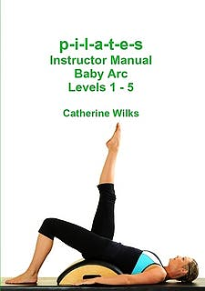 Portada del libro 9781447744566 P-I-L-A-T-E-S Instructor Manual Baby Arc Levels 1-5