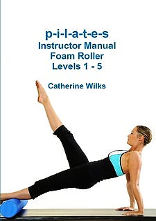Portada del libro 9781447763451 P-I-L-A-T-E-S Instructor Manual Foam Roller Levels 1-5
