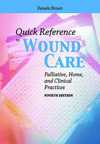 Portada del libro 9781449600112 Quick Reference to Wound Care. Palliative, Home, and Clinical Practices