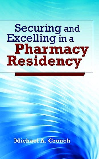 Portada del libro 9781449604837 Securing and Excelling in a Pharmacy Residency