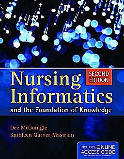 Portada del libro 9781449631741 Nursing Informatics and the Foundation of Knowledge + Online Access