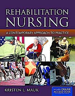 Portada del libro 9781449634476 Rehabilitation Nursing. a Contemporary Approach to Practice + Online Access