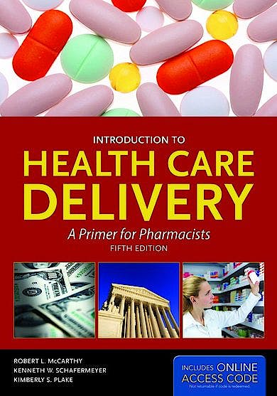 Portada del libro 9781449644888 Introduction to Health Care Delivery. A Primer for Pharmacists + Online Access