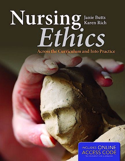 Portada del libro 9781449649005 Nursing Ethics. Across the Curriculum and Into Practice