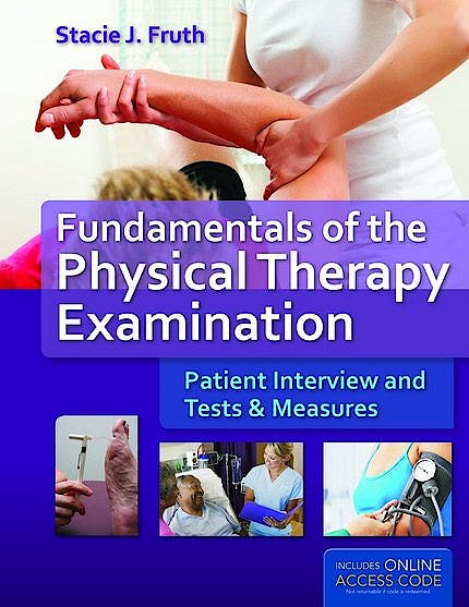 Portada del libro 9781449652685 Fundamentals of the Physical Therapy Examination. Patient Interview and Tests and Measures + Online Access