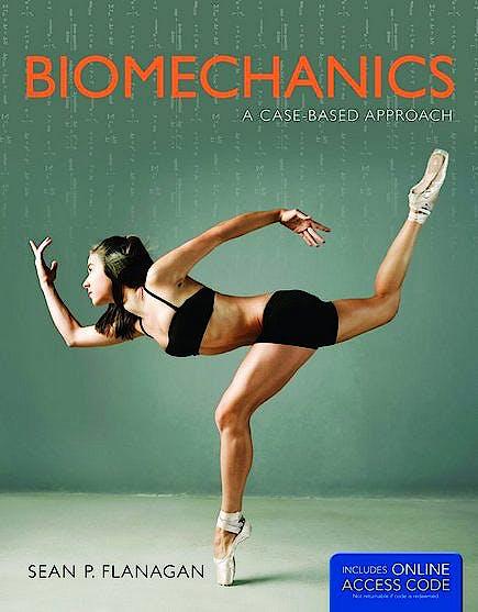 Portada del libro 9781449697921 Biomechanics: A Case-Based Approach + Online Access