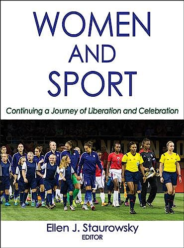 Portada del libro 9781450417594 Women and Sport. Continuing a Journey of Liberation and Celebration