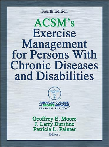 Portada del libro 9781450434140 ACSM's Exercise Management for Persons with Chronic Diseases and Disabilities