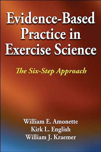 Portada del libro 9781450434195 Evidence-Based Practice in Exercise Science. The Six-Step Approach