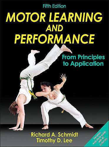 Portada del libro 9781450443616 Motor Learning and Performance + Web Study Guide. From Principles to Application