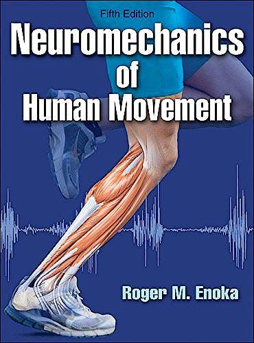 Portada del libro 9781450458801 Neuromechanics of Human Movement