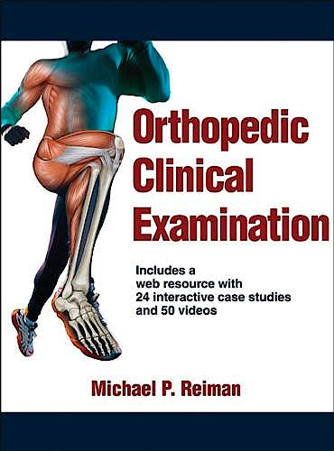 Portada del libro 9781450459945 Orthopedic Clinical Examination + Web Resource with Case Studies and Videos