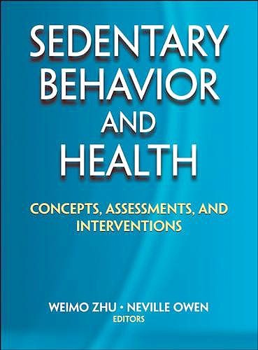 Portada del libro 9781450471282 Sedentary Behavior and Health. Concepts, Assessments, and Interventions