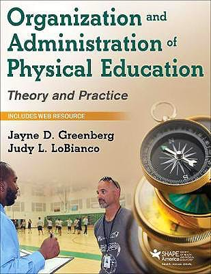 Portada del libro 9781450480406 Organization and Administration of Physical Education. Theory and Practice + Web Resource