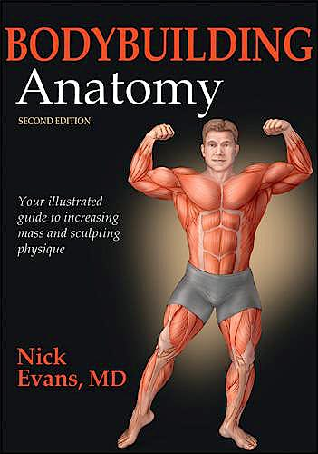 Portada del libro 9781450496254 Bodybuilding Anatomy. Your Illustrated Guide to Increasing Mass and Sculpting Physique