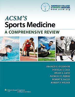 Portada del libro 9781451104257 ACSM's Sports Medicine: A Comprehensive Review