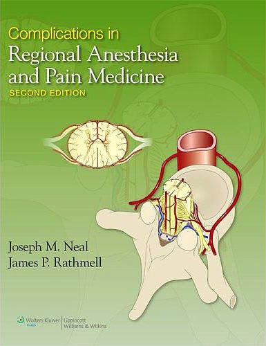 Portada del libro 9781451109788 Complications in Regional Anesthesia and Pain Medicine