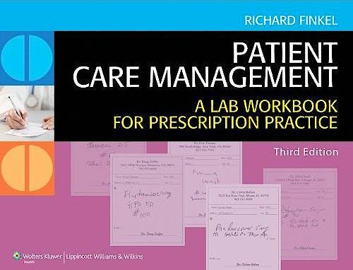 Portada del libro 9781451113464 Patient Care Management, a Lab Workbook for Prescription Practice