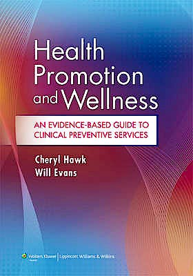 Portada del libro 9781451120233 Health Promotion and Wellness. an Evidence-Based Approach Guide to Clinical Preventive Services for Doctors of Chiropractic
