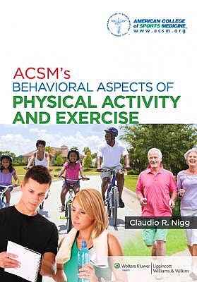 Portada del libro 9781451132113 ACSM's Behavioral Aspects of Physical Activity and Exercise