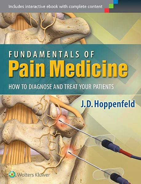 Portada del libro 9781451144499 Fundamentals of Pain Medicine. How to Diagnose and Treat Your Patients