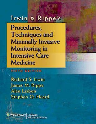 Portada del libro 9781451146813 Irwin and Rippe's Procedures, Techniques and Minimally Invasive Monitoring in Intensive Care Medicine