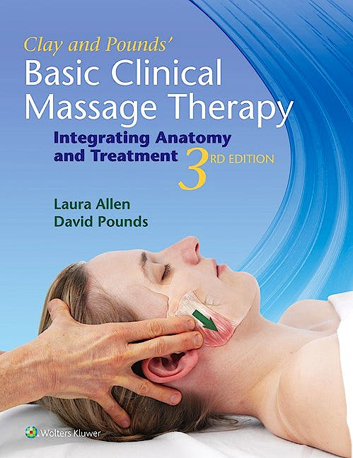 Portada del libro 9781451185461 Clay and Pounds' Basic Clinical Massage Therapy. Integrating Anatomy and Treatment