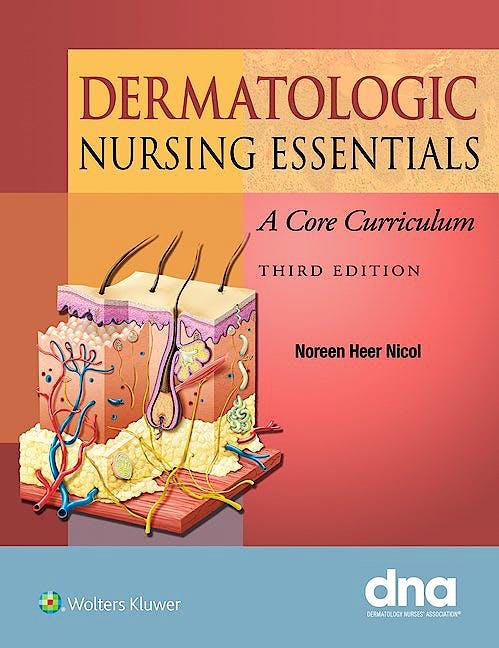 Portada del libro 9781451188783 Dermatologic Nursing Essentials. a Core Curriculum