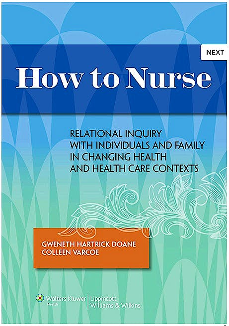 Portada del libro 9781451190267 How to Nurse. Relational Inquiry with Individuals and Families in Shifting Contexts