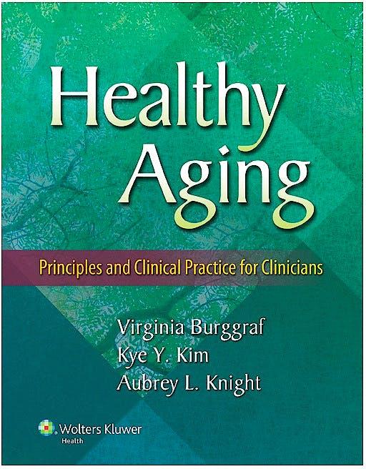 Portada del libro 9781451191042 Healthy Aging. Principles and Clinical Practice for Clinicians