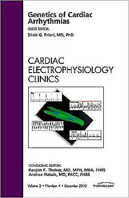 Portada del libro 9781455703043 Genetics of Cardiac Arrhythmias (An Issue of Cardiac Electrophysiology Clinics)