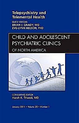 Portada del libro 9781455704279 Telepsychiatry and Telemental Health, an Issue of Child and Adolescent Psychiatric Clinics of North America, Volume 20-1