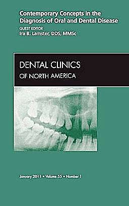Portada del libro 9781455704347 Contemporary Concepts in the Diagnosis of Oral and Dental Disease, an Issue of Dental Clinics, Volume 55-1