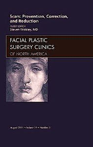Portada del libro 9781455704439 Scars: Prevention, Correction, and Reduction, an Issue of Facial Plastic Surgery Clinics, Vol. 19-3