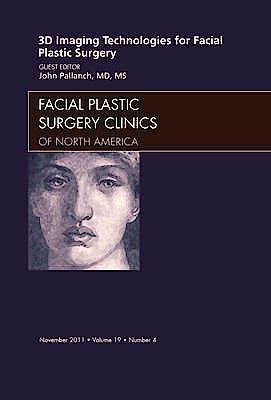 Portada del libro 9781455704453 3-D Imaging Technologies for Facial Plastic Surgery, an Issue of Facial Plastic Surgery Clinics, Vol. 19-4