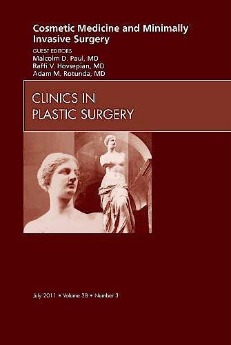 Portada del libro 9781455704934 Cosmetic Medicine and Minimally Invasive Surgery, an Issue of Clinics in Plastic Surgery, Vol. 38-3