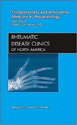 Portada del libro 9781455705023 Complementary and Alternative Medicine in Rheumatology, an Issue of Rheumatic Disease Clinics, Vol. 37-1