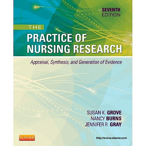 Portada del libro 9781455707362 The Practice of Nursing Research. Appraisal, Synthesis, and Generation of Evidence