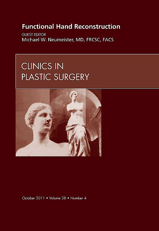 Portada del libro 9781455709830 Functional Hand Reconstruction, an Issue of Clinics in Plastic Surgery, Vol. 38-4