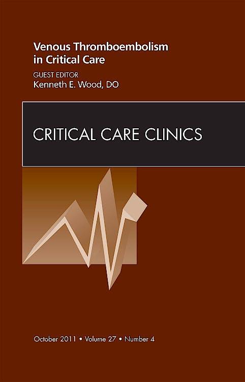 Portada del libro 9781455710935 Venous Thromboembolism in Critical Care, an Issue of Critical Care Clinics, Vol. 27-4