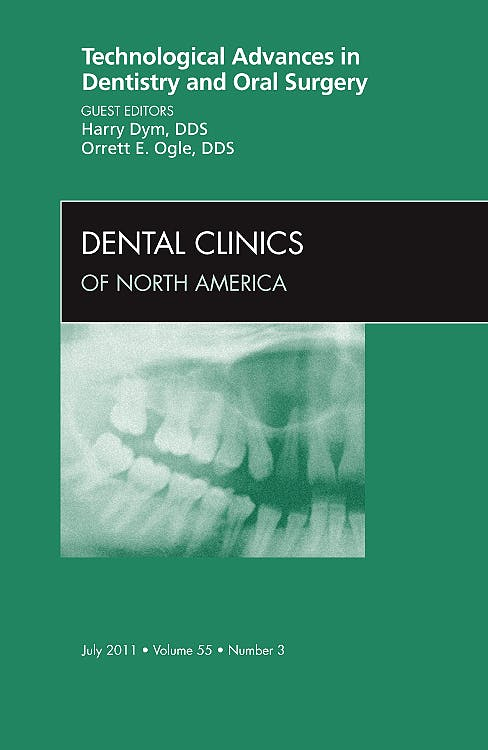 Portada del libro 9781455710942 Technological Advances in Denistry and Oral Surgery, an Issue of Dental Clinics, Vol. 55-3