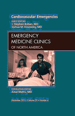 Portada del libro 9781455710959 Cardiovascular Emergencies, an Issue of Emergency Medicine Clinics, Vol. 29-4