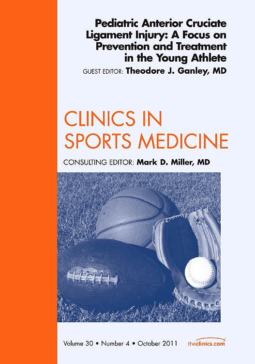 Portada del libro 9781455711543 Pediatric Anterior Cruciate Ligament Injury: A Focus on Prevention and Treatment in the Young Athlete (Clinics in Sports Medicine)