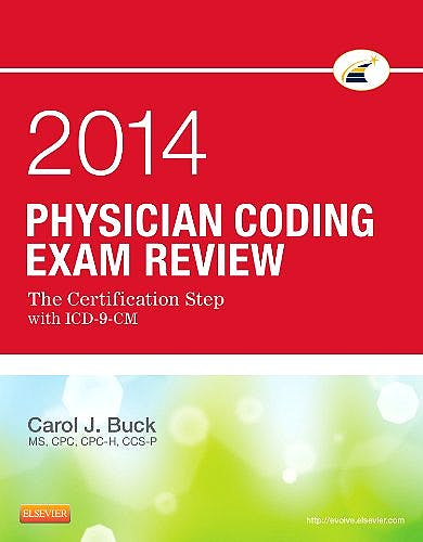 Portada del libro 9781455722877 Physician Coding Exam Review 2014. the Certification Step with Icd-9-Cm