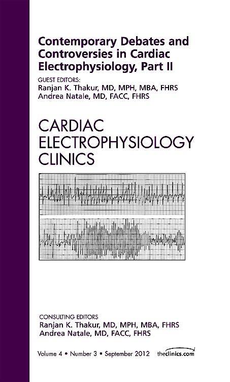 Portada del libro 9781455738366 Contemporary Debates and Controversies in Cardiac Electrophysiology, Part Ii, an Issue of Cardiac Electrophysiology Clinics, Volume 4-3