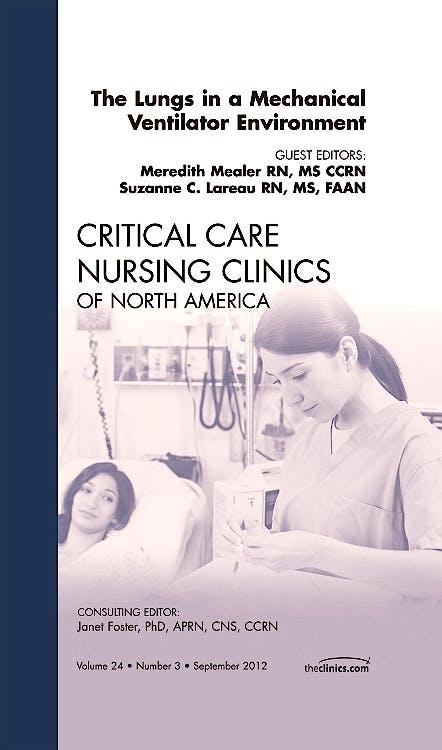 Portada del libro 9781455738489 The Lungs in a Mechanical Ventilator Environment, an Issue of Critical Care Nursing Clinics, Volume 24-3