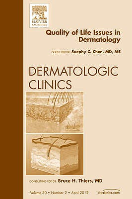 Portada del libro 9781455738526 Quality of Life Issues in Dermatology, an Issue of Dermatologic Clinics, Vol. 30-2