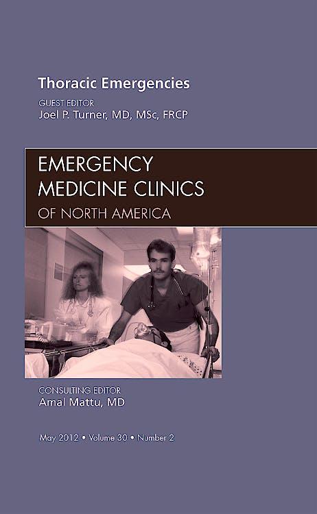 Portada del libro 9781455738557 Thoracic Emergencies, an Issue of Emergency Medicine Clinics, Vol. 30-2