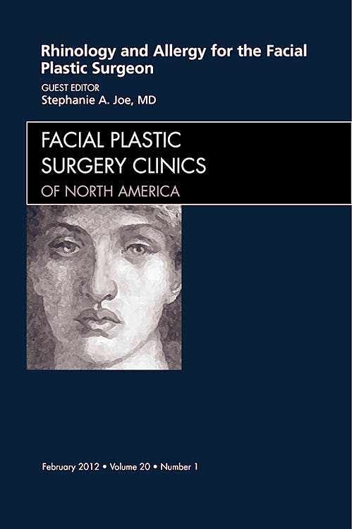 Portada del libro 9781455738588 Rhinology and Allergy for the Facial Plastic Surgeon, an Issue of Facial Plastic Surgery Clinics, Vol. 20-1